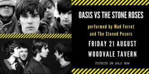 Oasis Vs Stone Roses @ The Woodvale Tavern & Reception Centre