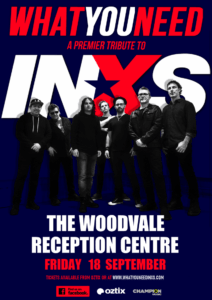 What You Need - INXS Tribute @ The Woodvale Tavern & Reception Centre